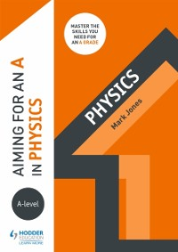 Cover Aiming for an A in A-level Physics