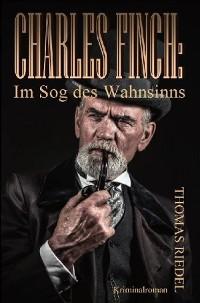Cover Charles Finch: Im Sog des Wahnsinns