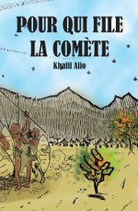 Cover Pour Qui File La Comete