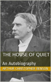 Cover The House of Quiet / An Autobiography