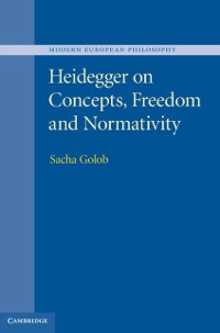 Cover Heidegger on Concepts, Freedom and Normativity