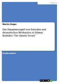 """Cover Das Zusammenspiel von formalen und thematischen Merkmalen in Salman Rushdies  """"The Satanic Verses"""""""