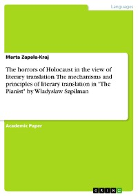 "Cover The horrors of Holocaust in the view of literary translation. The mechanisms and principles of literary translation in ""The Pianist"" by Wladyslaw Szpilman"