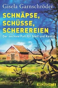 Cover Schnäpse, Schüsse, Scherereien