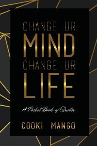 Cover Change UR Mind Change UR Life