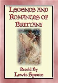 Cover LEGENDS & ROMANCES of BRITTANY - 162 Breton Myths and Legends
