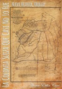 Cover La Colonia Suiza que Casi no lo Fue