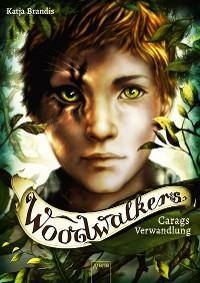 Cover Woodwalkers (1). Carags Verwandlung