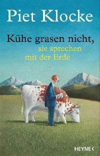 Cover Kühe grasen nicht, sie sprechen mit der Erde