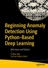 Cover Beginning Anomaly Detection Using Python-Based Deep Learning