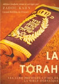 Cover La Torah (édition revue et corrigée, précédée d'une introduction et de conseils de lecture de Zadoc Kahn)