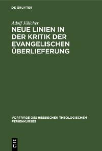 Cover Neue Linien in der Kritik der evangelischen Überlieferung