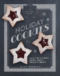 Cover The Artisanal Kitchen: Holiday Cookies