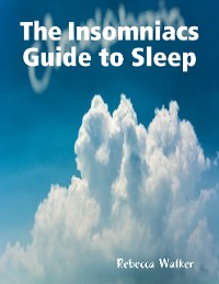 Cover The Insomniacs Guide to Sleep