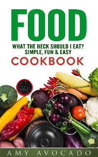 Cover Food: What the Heck Should I Eat?