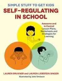 Cover Simple Stuff to Get Kids Self-Regulating in School