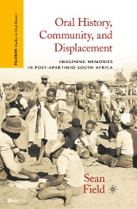 Cover Oral History, Community, and Displacement
