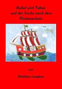 Cover Rahel und Tabea auf der Suche nach dem Piratenschatz