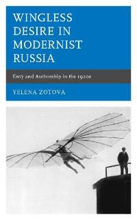 Cover Wingless Desire in Modernist Russia