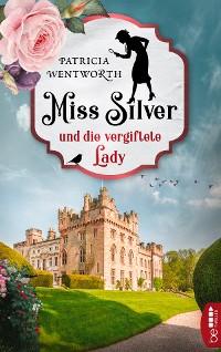 Cover Miss Silver und die vergiftete Lady