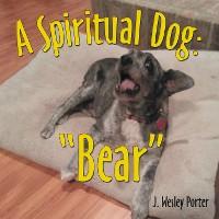 "Cover A Spiritual Dog: ""Bear"""