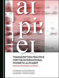 Cover Transcription Practice for the International Phonetic Alphabet: Exercises for Students of English