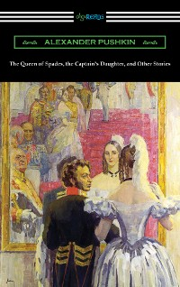 Cover The Queen of Spades, the Captain's Daughter and Other Stories