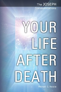 Cover The Joseph Communications: Your Life After Death