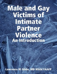 Cover Male and Gay Victims of Intimate Partner Violence: An Introduction
