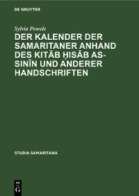 Cover Der Kalender der Samaritaner anhand des Kitāb ḥisāb as-sinīn und anderer Handschriften