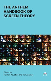 Cover The Anthem Handbook of Screen Theory