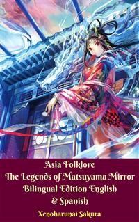 Cover Asia Folklore The Legends of Matsuyama Mirror Bilingual Edition English & Spanish