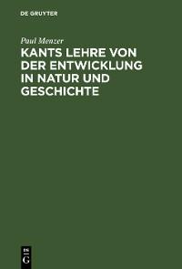 Cover Kants Lehre von der Entwicklung in Natur und Geschichte