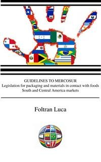 Cover GUIDELINES TO MERCOSUR Legislation for packaging and materials in contact with food - South and Central America