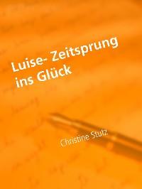 Cover Luise- Zeitsprung ins Glück