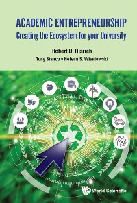 Cover Academic Entrepreneurship: Creating The Ecosystem For Your University