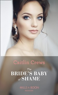 Cover Bride's Baby Of Shame (Mills & Boon Modern) (Stolen Brides, Book 2)