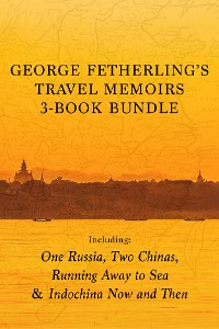 Cover George Fetherling's Travel Memoirs 3-Book Bundle