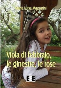 Cover Viola di febbraio, le ginestre, le rose