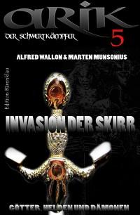 Cover Arik der Schwertkämpfer 5: Invasion der Skirr