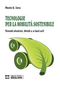 Cover Tecnologie per la Mobilità Sostenibile. Veicoli elettrici, ibridi e a fuel cell