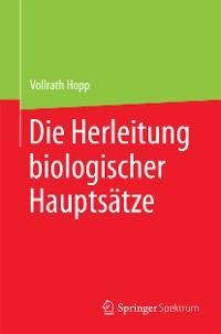 Cover Die Herleitung biologischer Hauptsätze