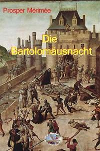 Cover Die Bartholomäusnacht (Illustriert)