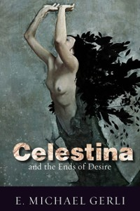 Cover Celestina and the Ends of Desire