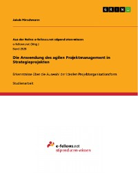 Cover Die Anwendung des agilen Projektmanagement in Strategieprojekten