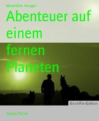 Cover Abenteuer auf einem           fernen Planeten