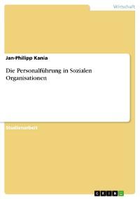 Cover Die Personalführung in Sozialen Organisationen