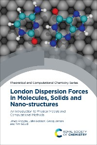 Cover London Dispersion Forces in Molecules, Solids and Nano-structures