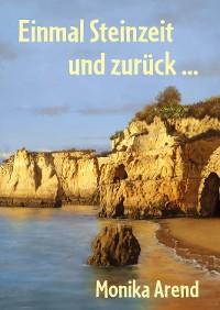 Cover Einmal Steinzeit und zurück ...