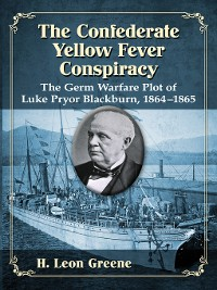 Cover The Confederate Yellow Fever Conspiracy
